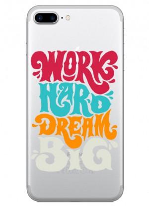 Work Hard Dream Big Telefon Kılıfı
